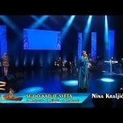SE DO KAD JE SVETA -  Nina Kraljić  - MIK 2019